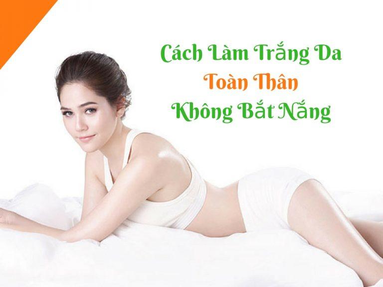 Cach-lam-trang-da-toan-than-khong-bat-nang (4)